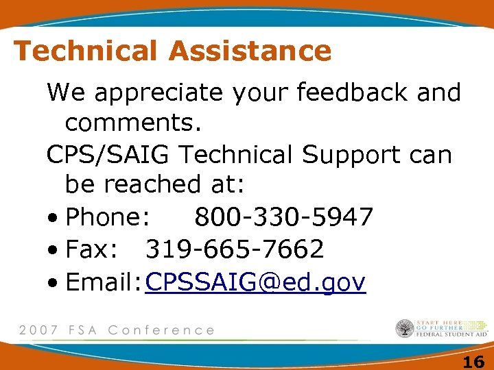 Technical Assistance We appreciate your feedback and comments. CPS/SAIG Technical Support can be reached