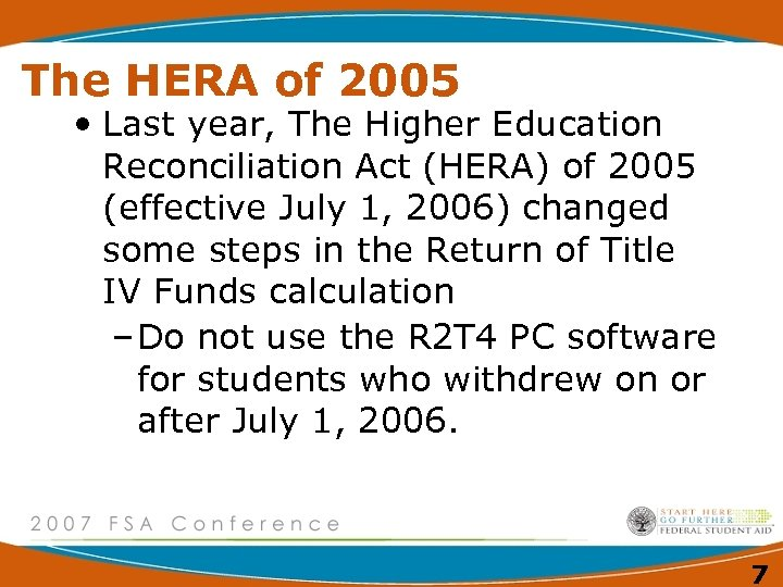 The HERA of 2005 • Last year, The Higher Education Reconciliation Act (HERA) of