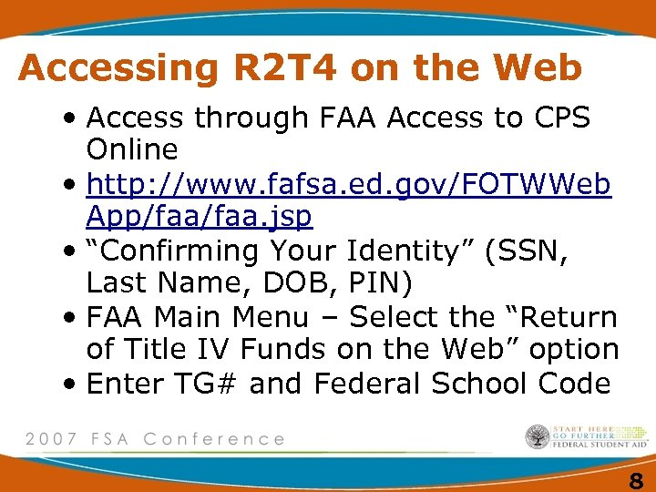Accessing R 2 T 4 on the Web • Access through FAA Access to