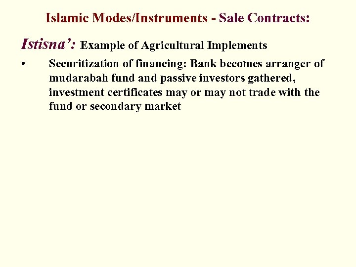 Islamic Modes/Instruments - Sale Contracts: Istisna': Example of Agricultural Implements • Securitization of financing: