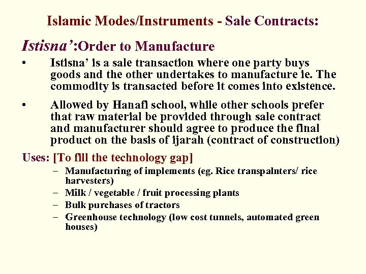 Islamic Modes/Instruments - Sale Contracts: Istisna': Order to Manufacture • Istisna' is a sale