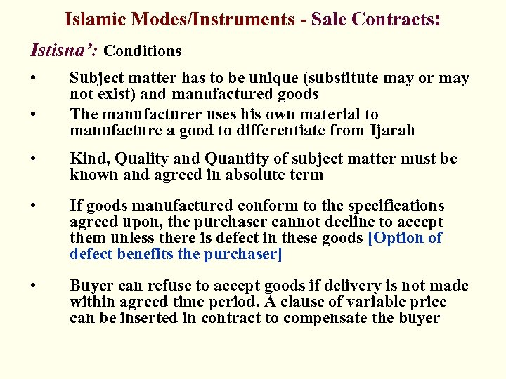Islamic Modes/Instruments - Sale Contracts: Istisna': Conditions • • Subject matter has to be
