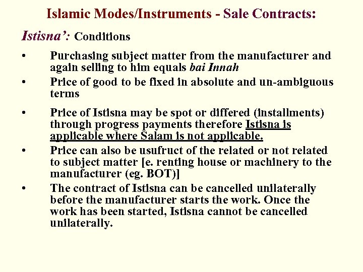 Islamic Modes/Instruments - Sale Contracts: Istisna': Conditions • • • Purchasing subject matter from