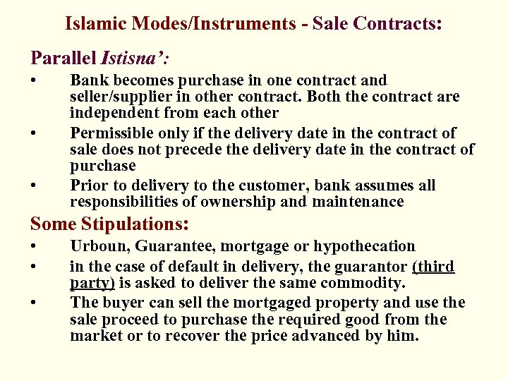 Islamic Modes/Instruments - Sale Contracts: Parallel Istisna': • • • Bank becomes purchase in