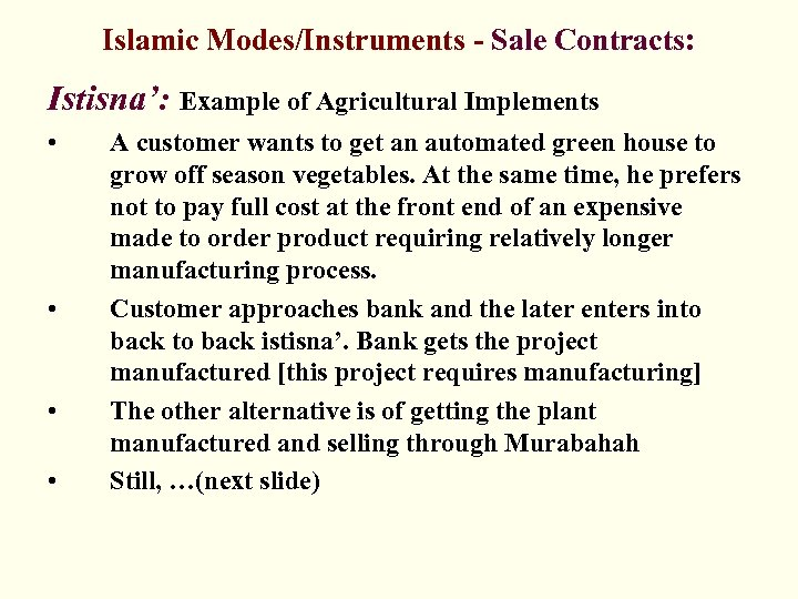 Islamic Modes/Instruments - Sale Contracts: Istisna': Example of Agricultural Implements • • A customer