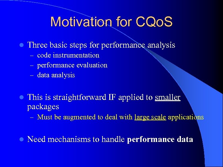 Motivation for CQo. S l Three basic steps for performance analysis – code instrumentation