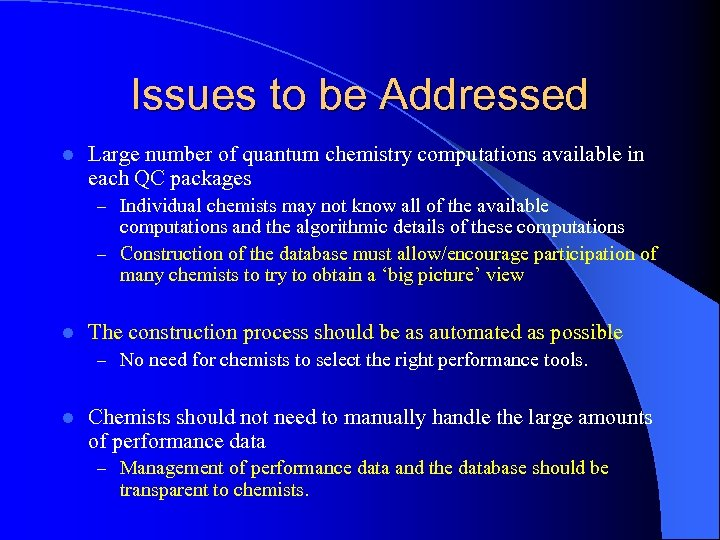 Issues to be Addressed l Large number of quantum chemistry computations available in each