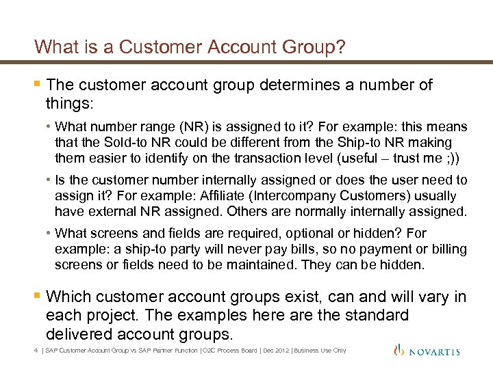 What is a Customer Account Group? § The customer account group determines a number