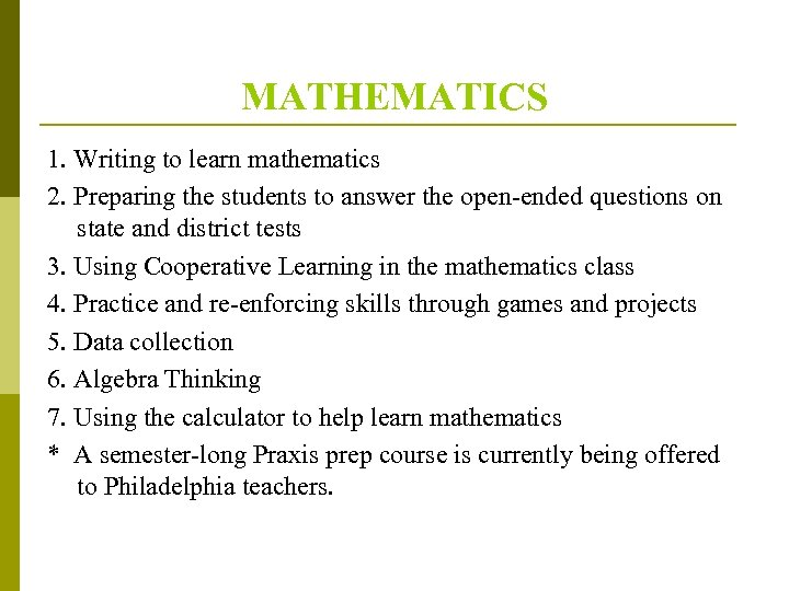 MATHEMATICS 1. Writing to learn mathematics 2. Preparing the students to answer the open-ended
