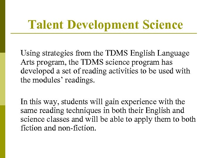 Talent Development Science Using strategies from the TDMS English Language Arts program, the TDMS