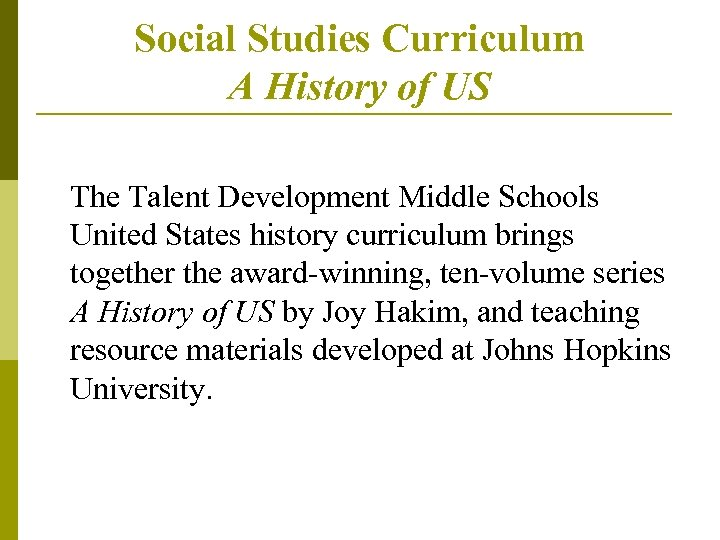 Social Studies Curriculum A History of US The Talent Development Middle Schools United States