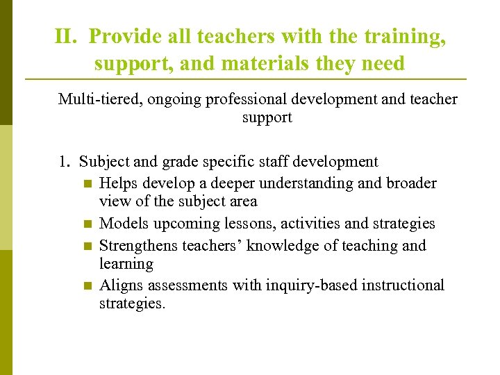 II. Provide all teachers with the training, support, and materials they need Multi-tiered, ongoing