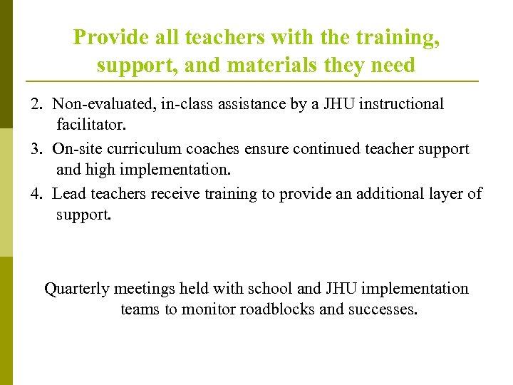 Provide all teachers with the training, support, and materials they need 2. Non-evaluated, in-class
