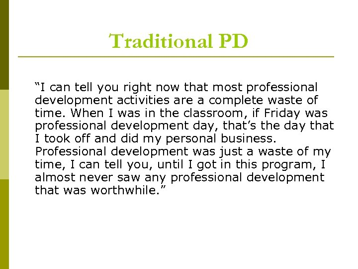 "Traditional PD ""I can tell you right now that most professional development activities are"