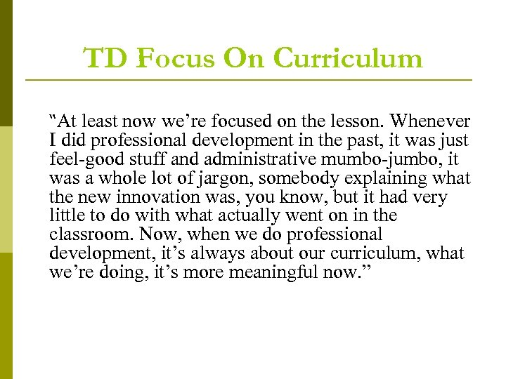 "TD Focus On Curriculum ""At least now we're focused on the lesson. Whenever I"