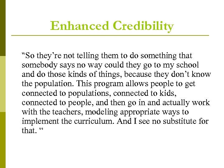 "Enhanced Credibility ""So they're not telling them to do something that somebody says no"
