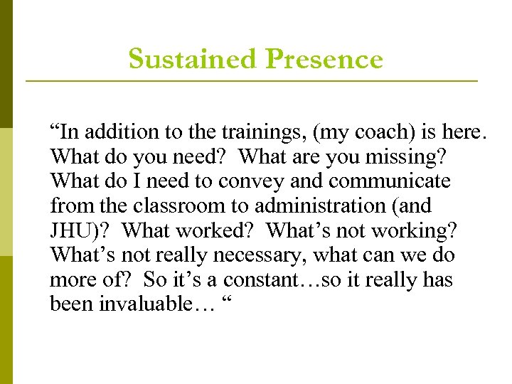"Sustained Presence ""In addition to the trainings, (my coach) is here. What do you"