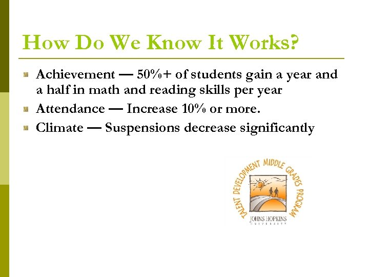 How Do We Know It Works? Achievement — 50%+ of students gain a year