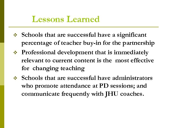 Lessons Learned v v v Schools that are successful have a significant percentage of