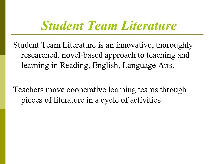 Student Team Literature is an innovative, thoroughly researched, novel-based approach to teaching and learning