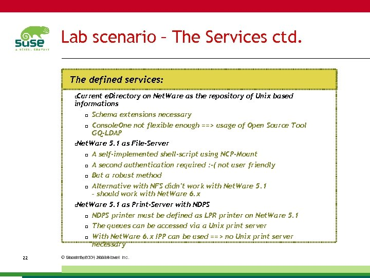 Lab scenario – The Services ctd. The defined services: Current e. Directory on Net.