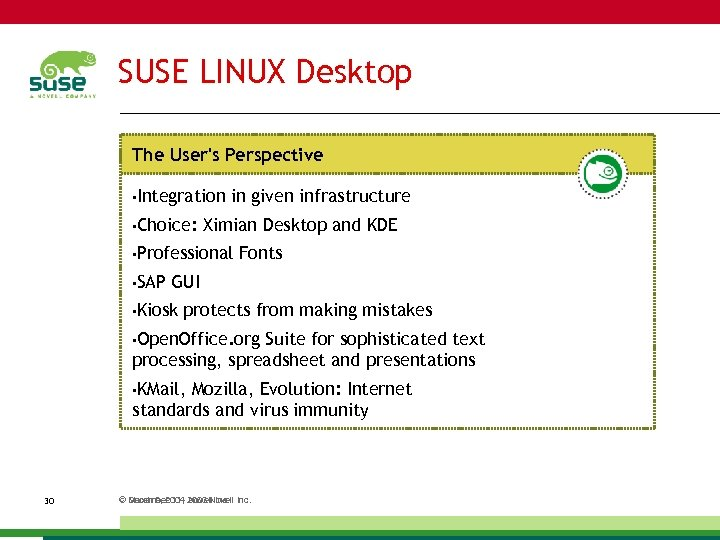 SUSE LINUX Desktop The User's Perspective • Integration • Choice: in given infrastructure Ximian