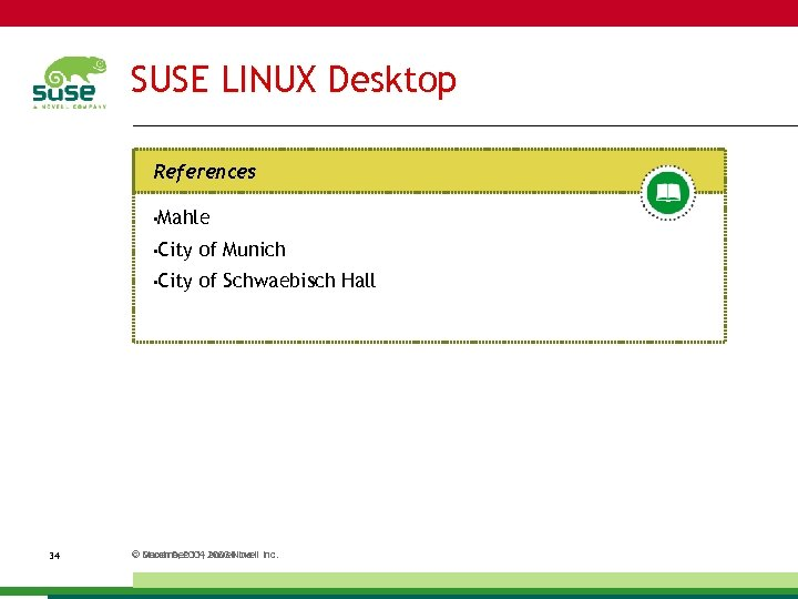 SUSE LINUX Desktop References • Mahle • City 34 of Munich of Schwaebisch Hall