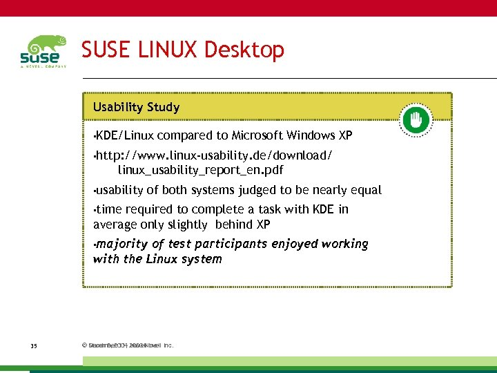 SUSE LINUX Desktop Usability Study • KDE/Linux compared to Microsoft Windows XP • http:
