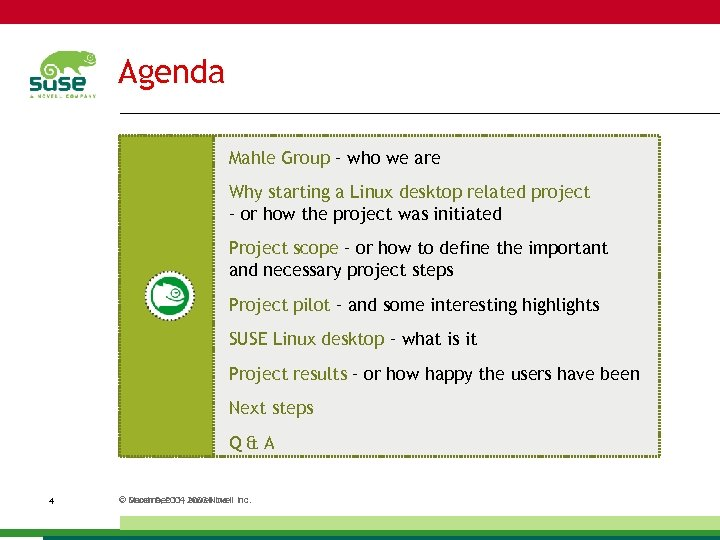 Agenda Mahle Group – who we are Why starting a Linux desktop related project