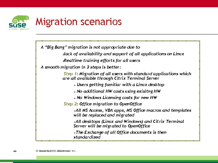 "Migration scenarios A ""Big Bang"" migration is not appropriate due to lack of availability"