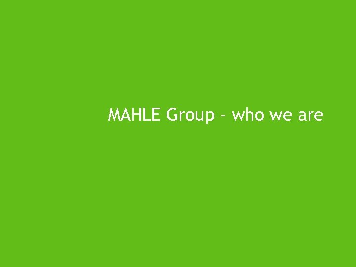 MAHLE Group – who we are