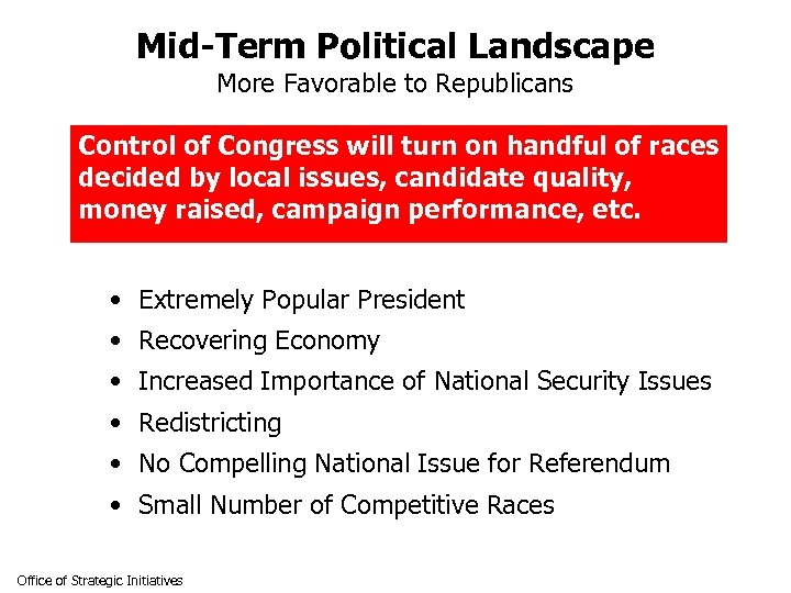 Mid-Term Political Landscape More Favorable to Republicans Control of Congress will turn on handful