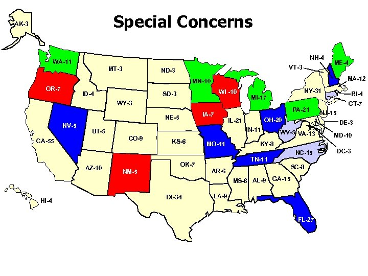 Special Concerns AK-3 NH-4 WA-11 MT-3 VT-3 ND-3 ME-4 MA-12 MN-10 OR-7 ID-4 WI