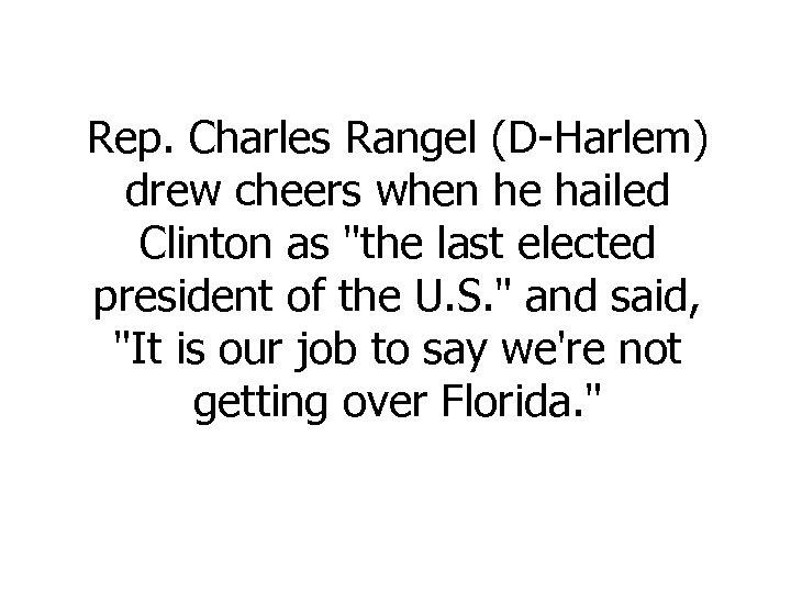 Rep. Charles Rangel (D-Harlem) drew cheers when he hailed Clinton as
