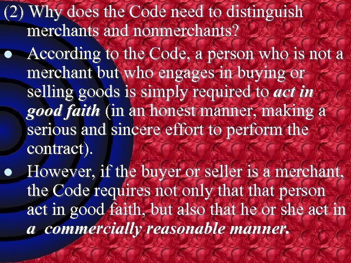 (2) Why does the Code need to distinguish merchants and nonmerchants? l According to