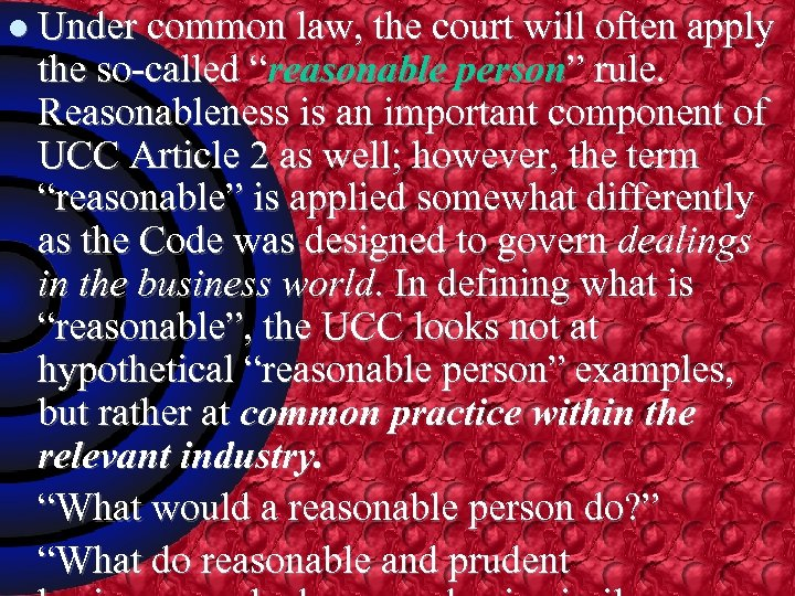 """l Under common law, the court will often apply the so-called """"reasonable person"""" rule."""