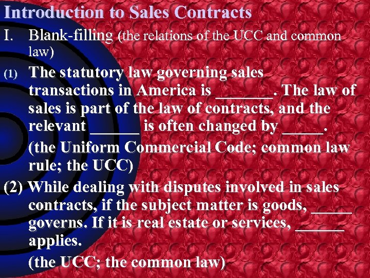 Introduction to Sales Contracts I. Blank-filling (the relations of the UCC and common law)