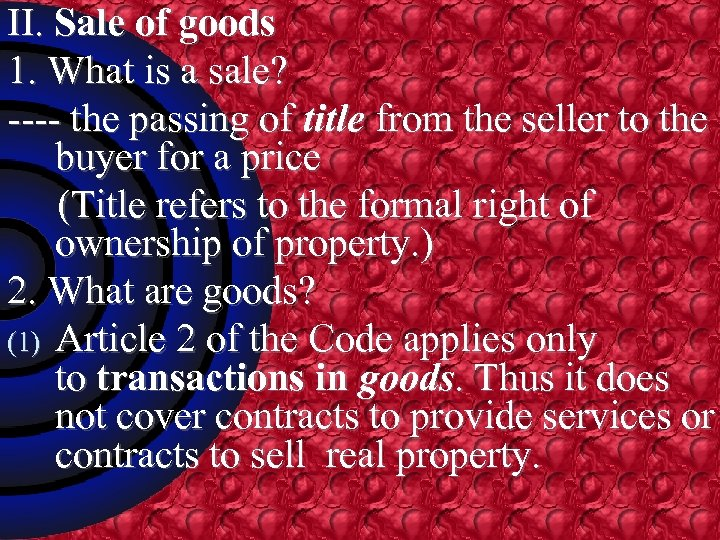 II. Sale of goods 1. What is a sale? ---- the passing of title