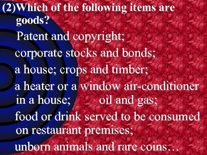 (2)Which of the following items are goods? Patent and copyright; corporate stocks and bonds;