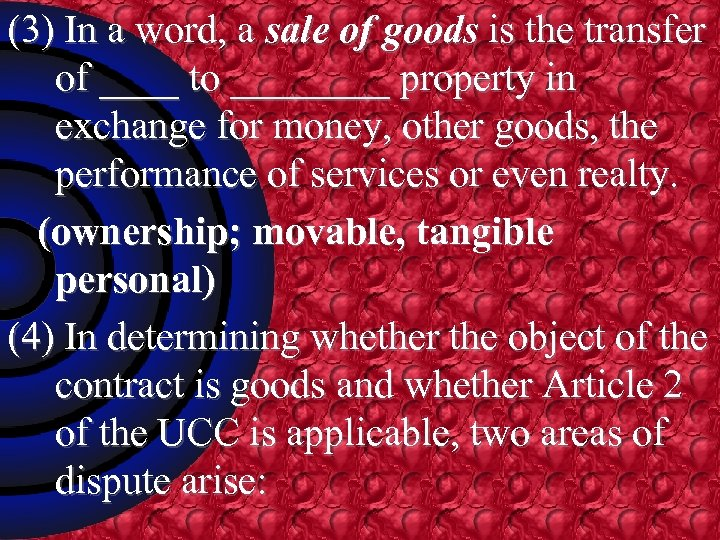 (3) In a word, a sale of goods is the transfer of ____ to