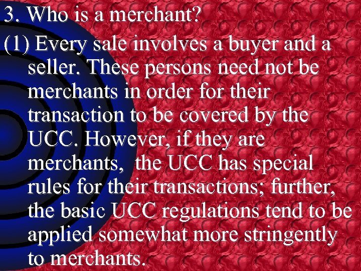 3. Who is a merchant? (1) Every sale involves a buyer and a seller.