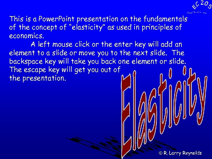 """This is a Power. Point presentation on the fundamentals of the concept of """"elasticity"""""""