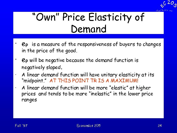 """""""Own"""" Price Elasticity of Demand · ep is a measure of the responsiveness of"""