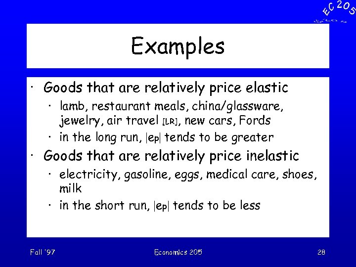 Examples · Goods that are relatively price elastic · lamb, restaurant meals, china/glassware, jewelry,