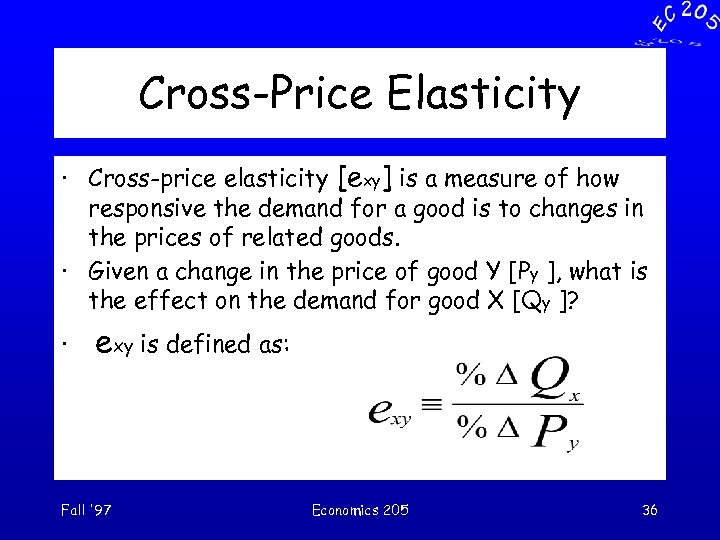 Cross-Price Elasticity · Cross-price elasticity [exy] is a measure of how responsive the demand