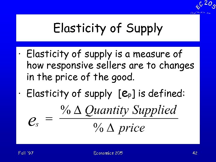 Elasticity of Supply · Elasticity of supply is a measure of how responsive sellers