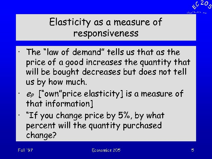 """Elasticity as a measure of responsiveness · The """"law of demand"""" tells us that"""