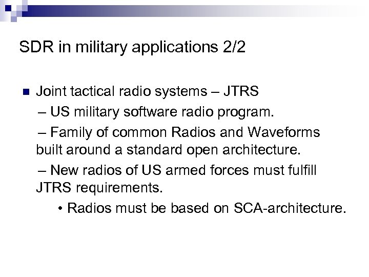 SDR in military applications 2/2 n Joint tactical radio systems – JTRS – US