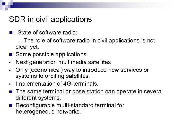 SDR in civil applications n State of software radio: n • • • n