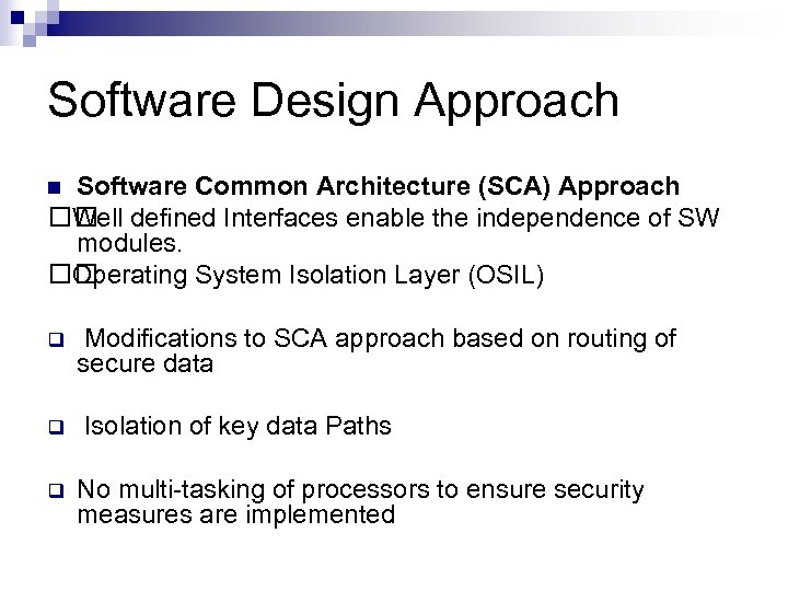 Software Design Approach Software Common Architecture (SCA) Approach defined Interfaces enable the independence of